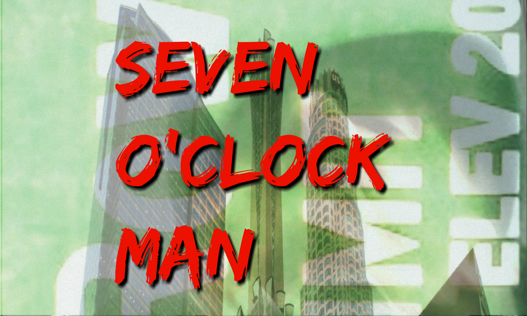 The Seven o'Clock Man is here for you